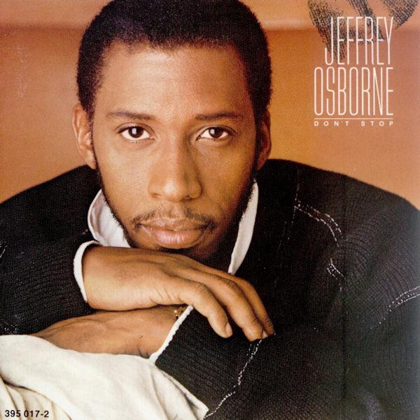 Jeffrey Osborne:Don't Stop (1984) - LyricWikia - song ...