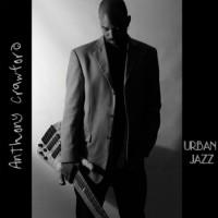 Anthony Crawford-2010-Urban Jazz
