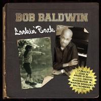 Bob Baldwin-2009-Looking Back