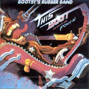 Bootsy s Rubber Band-1979-This Boot Is Made for Fonk-N