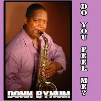Donn Bynum-2008-Do You Feel Me