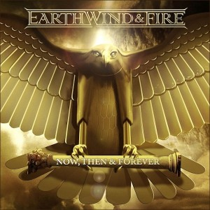 Earth Wind and Fire-2013-Now Then and Forever