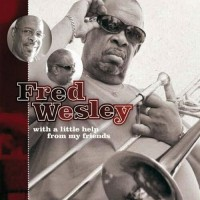 Fred Wesley-2010-With A Little Help From My Friends