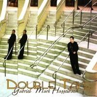 Gabriel Mark Hasselbach-2007-Double Take (Cd