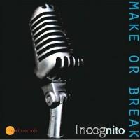 Incognito-2005-Make Or Break