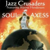 Jazz Crusaders-2004-Soul Axess