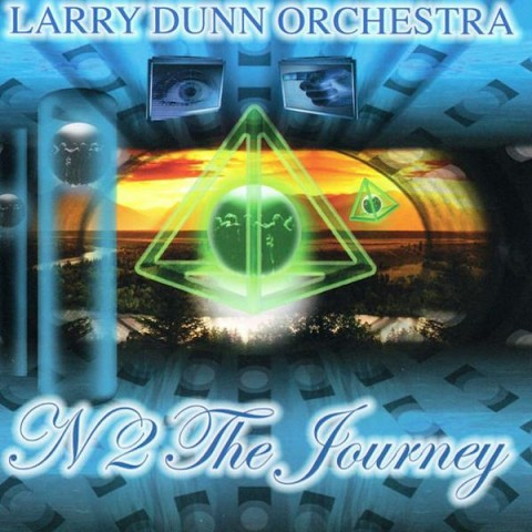 Larry Dunn Orchestra-2011-N2 the Journey