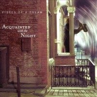 Pieces of a Dream-2001-Acquainted With The Night