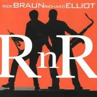 Rick Braun and Richard Elliot-2007-R n R
