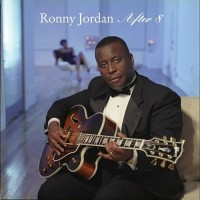 Ronny Jordan-2004-After 8
