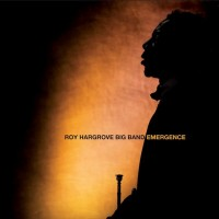 Roy Hargrove and The RH Big Band-2009-Emergence