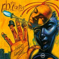 Roy Hargrove and The RH Factor-2003-Hard Groove The RH Factor