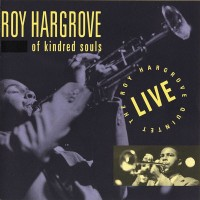 Roy Hargrove and The RH Quintet-1993-Of Kindred Souls (live)