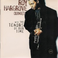 Roy Hargrove and The RH Quintet-1994-Tenors of Our Time