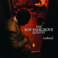 Roy Hargrove and The RH Quintet-2008-Earfood