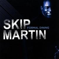Skip Martin-2009-Formal Dining