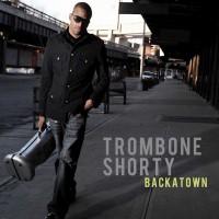 Trombone Shorty-2010-Backatown