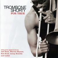 Trombone Shorty-2011-For True
