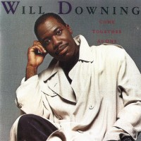 Will Downing-1989-Come Together As One