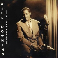 Will Downing-1991-A Dream Fulfilled