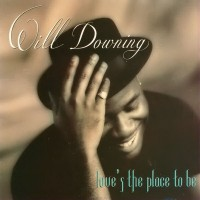 Will Downing-1993-Love's The Place To Be