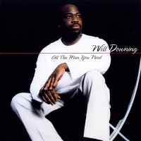 Will Downing-2000-All The Man You Need