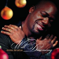 Will Downing-2004-Christmas Love And You