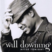 Will Downing-2007-After Tonight