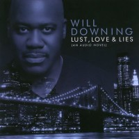 Will Downing-2010-Lust Love and Lies