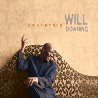 Will Downing-2011-Yesterday