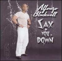 alfonzo blackwell-2004-sax you down