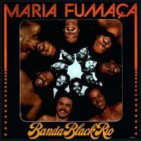 banda black rio-1977-maria fuma a