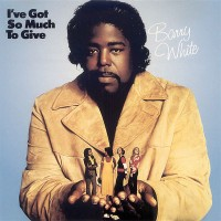 barry white-1973-i ve got so much to give
