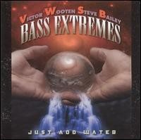 bass extremes-2001-just add water
