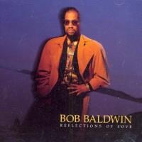 bob baldwin-1992-reflections of love