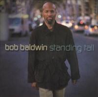 bob baldwin-2002-standing tall