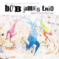 bob james trio-2004-take it from the top