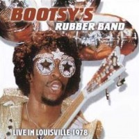 bootsy s rubber band-0-live in louisville 1978