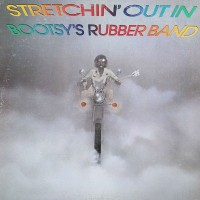 bootsy s rubber band-1976-stretchin  out