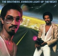 brothers johnson-1980-light up the night