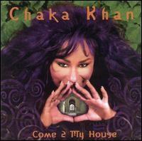 chaka khan-1998-come 2 my house