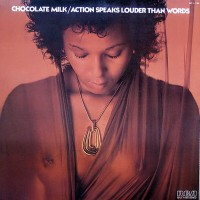 chocolate milk-1975-action speaks louder than words