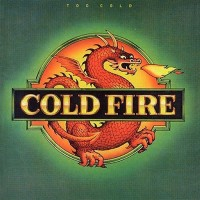 cold fire-1980-too cold