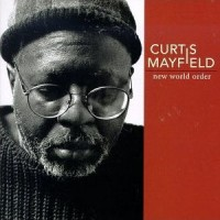 curtis mayfield-1996-new world order