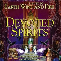 devoted spirits-2004-a tribute to earth  wind and fire