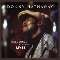 donny hathaway-2004-these songs for you  live!