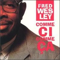 fred wesley-1991-comme ci comme ca