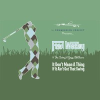 fred wesley and the swing n jazz all-stars-2006-it don t mean a thing if it ain t got that swing