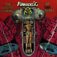 funkadelic-1981-the electric spanking of war babies
