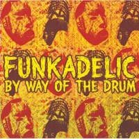 funkadelic-2007-by way of the drum
